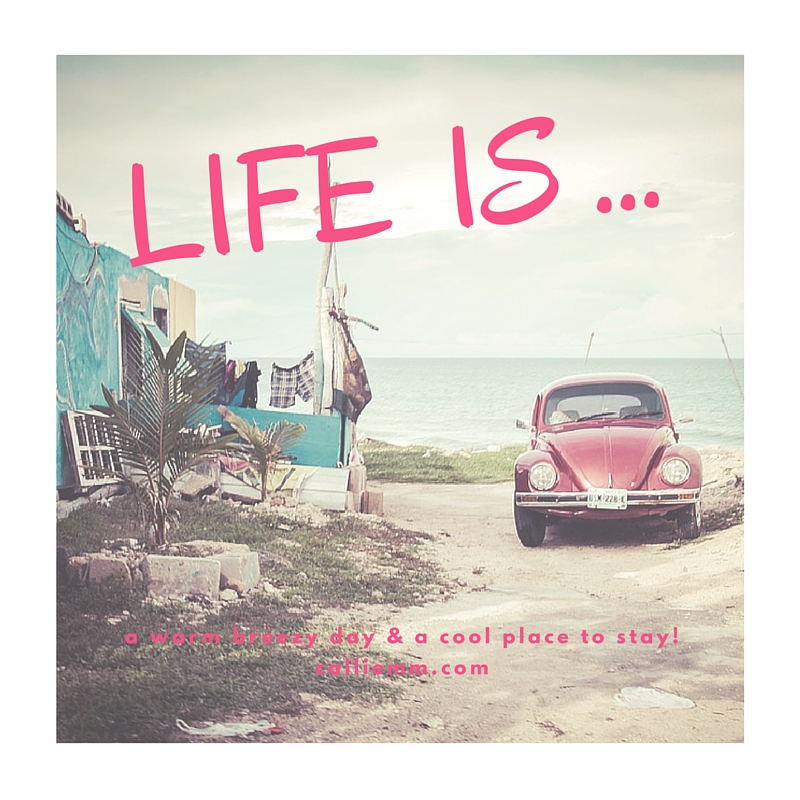 Life is…